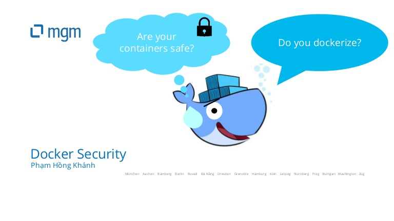 [DevDay2019] Do you dockerize? Are your containers safe? - By Pham Hong Khanh, Security Engineer at mgm technology partners Vietnam